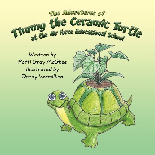 9781462641154: The Adventures of Timmy the Ceramic Turtle: at the Air Force Educational School
