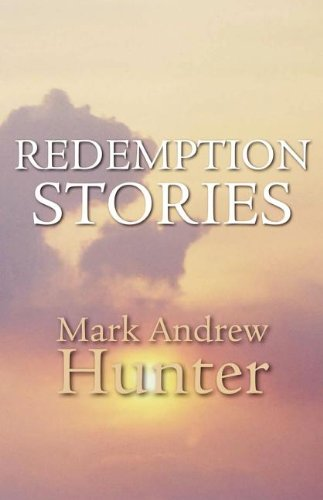 Redemption Stories: Mark Andrew Hunter