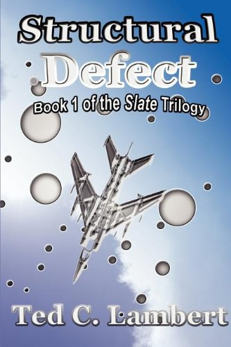 Structural Defect: Book 1 of the Slate Trilogy: Ted C. Lambert