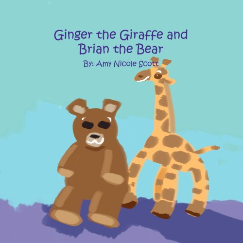 9781462647729: Ginger the Giraffe and Brian the Bear
