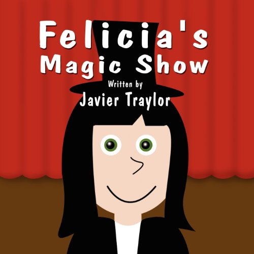 Felicias Magic Show: Javier Traylor