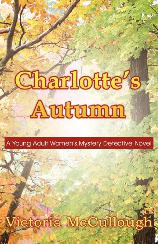 9781462651092: Charlotte's Autumn: A Young Adult Women's Mystery Detective Novel