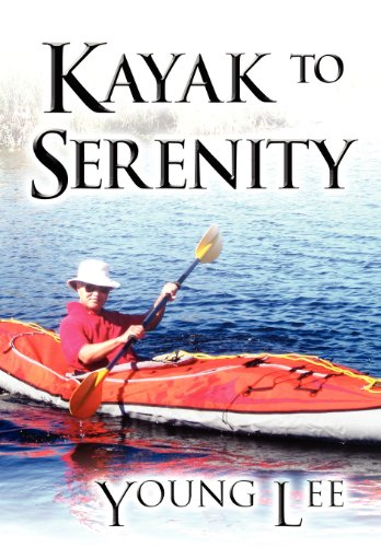 Kayak to Serenity: Young Lee