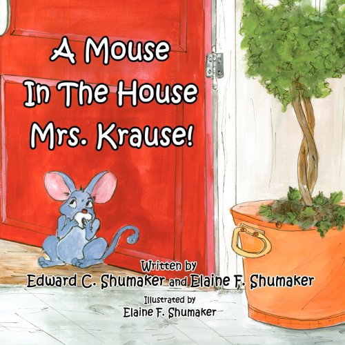 9781462653294: A Mouse In The House Mrs. Krause!