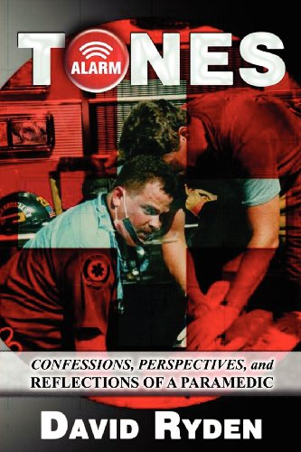 9781462653737: TONES: Confessions, Perspectives, and Reflections of a Paramedic