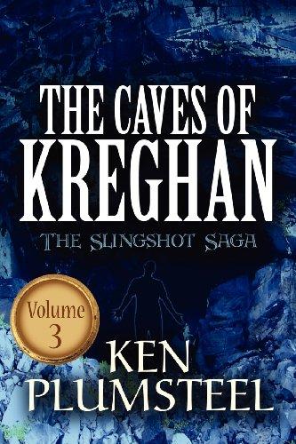 The Caves of Kreghan: The Slingshot Saga Volume 3: Ken Plumsteel