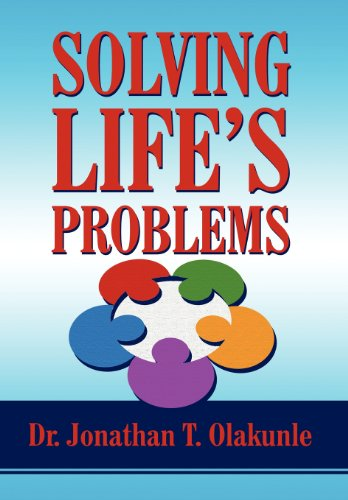 9781462655540: Solving Life's Problems: Experiencing Wholeness and Orderliness in Your Spiritual Life, Health, and Relationship in God's Way