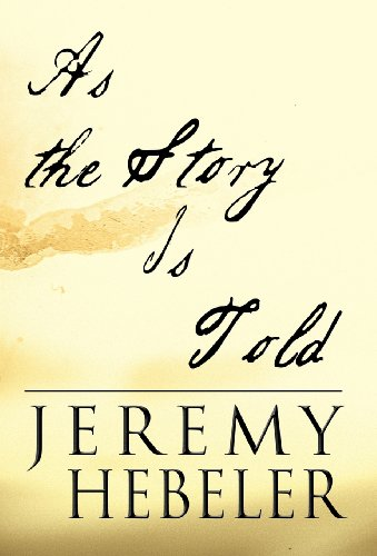 As the Story Is Told: Jeremy Hebeler