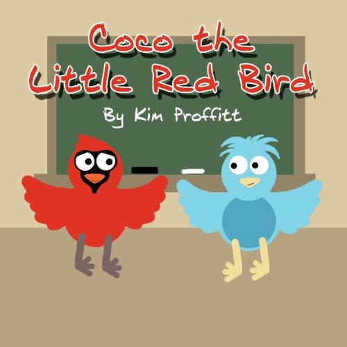 Coco the Little Red Bird: Kim Proffitt