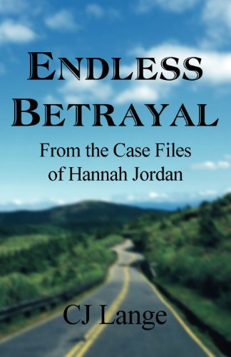 Endless Betrayal: From the Case Files of: CJ Lange