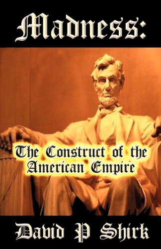 9781462657803: Madness: The Construct of the American Empire