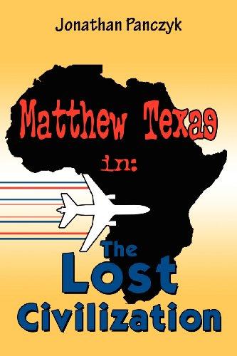 Matthew Texas in: The Lost Civilization: Panczyk, Jonathan
