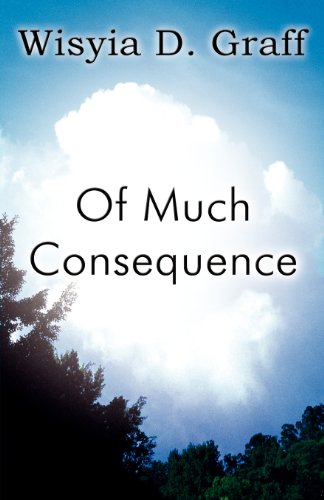 Of Much Consequence: Wisyia D. Graff