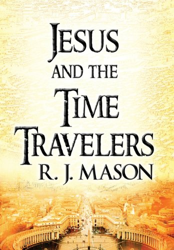 9781462659319: Jesus and the Time Travelers