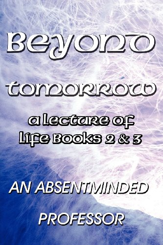 9781462659661: Beyond Tomorrow: A Lecture of Life Books 2&3