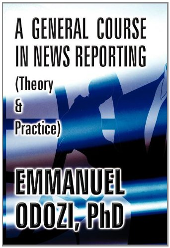 9781462661657: A General Course in News Reporting: (Theory & Practice)