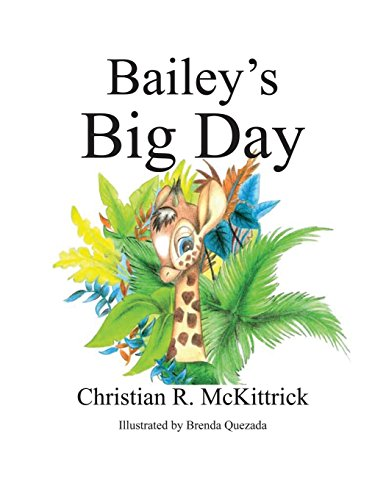 Bailey's Big Day: McKittrick, Christian R.