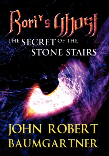 Rori's Ghost: The Secret of the Stone Stairs: John Robert Baumgartner