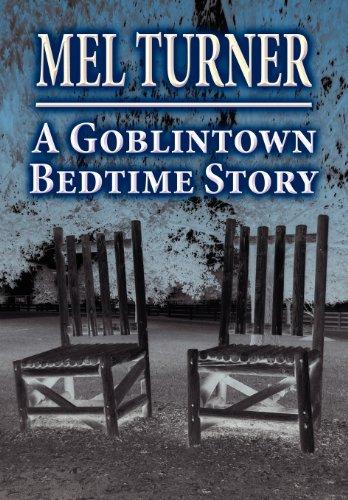 A Goblintown Bedtime Story: Mel Turner