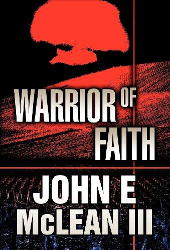 Warrior of Faith: John E. Iii McLean