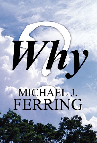 Why: Michael J. Ferring