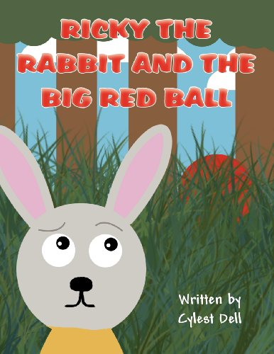 Ricky the Rabbit and the Big Red Ball: Cylest Dell