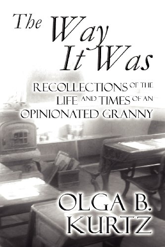 The Way It Was: Recollections of the: Kurtz, Olga B.