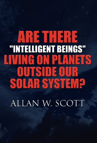 """9781462666782: Are There """"Intelligent Beings"""" Living on Planets Outside Our Solar System?"""