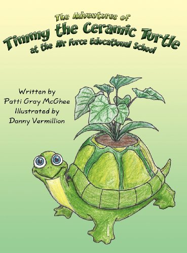 9781462667086: The Adventures of Timmy the Ceramic Turtle: at the Air Force Educational School