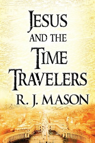 9781462668137: Jesus and the Time Travelers