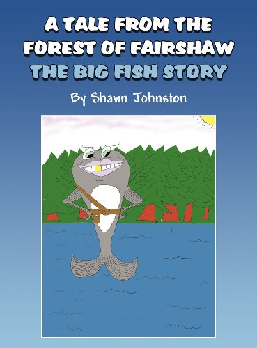 9781462668304: A Tale from the Forest of Fairshaw: The Big Fish Story