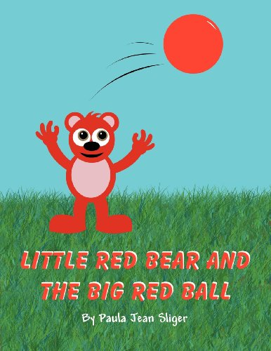 9781462669226: Little Red Bear and the Big Red Ball