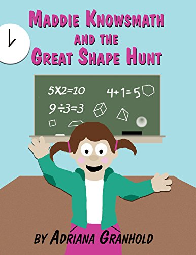 9781462672028: Maddie Knowsmath and The Great Shape Hunt