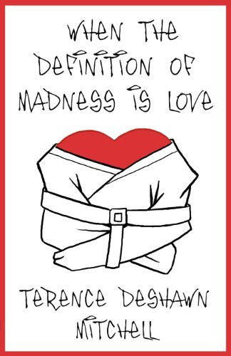 9781462672721: When the Definition of Madness Is Love