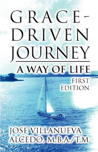 Grace-Driven Journey: A Way of Life (Paperback): Jose Villanueva Alcedo