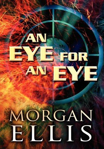 An Eye for an Eye: Morgan Ellis