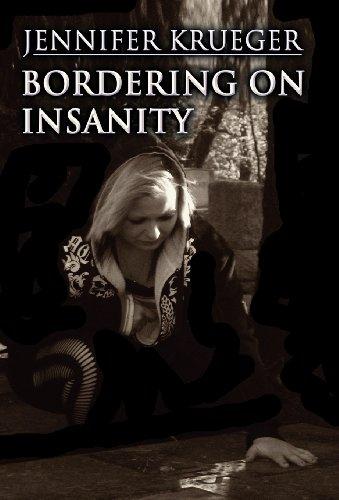 Bordering on Insanity: Jennifer Krueger