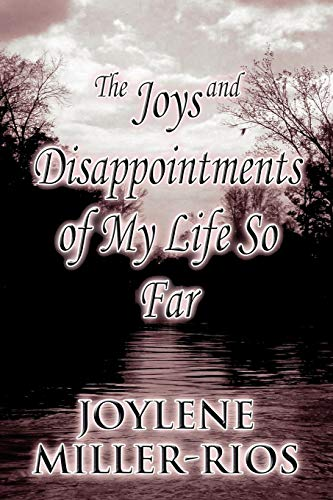 9781462677474: The Joys and Disappointments of My Life So Far
