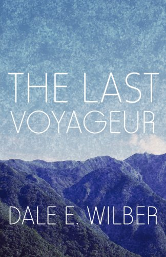 The Last Voyageur: Dale E. Wilber