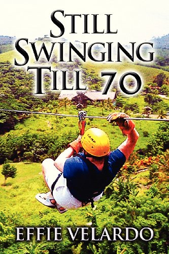 9781462681341: Still Swinging Till 70