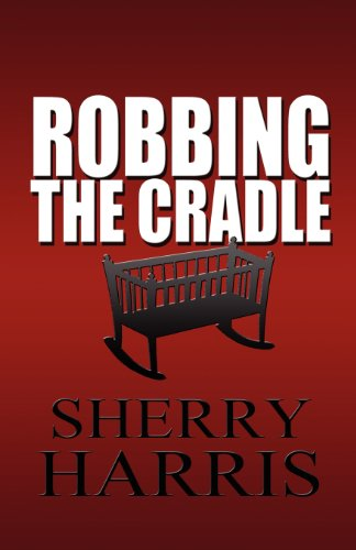 Robbing the Cradle: Sherry Harris