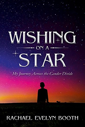 9781462682232: Wishing on a Star - My Journey Across the Gender Divide