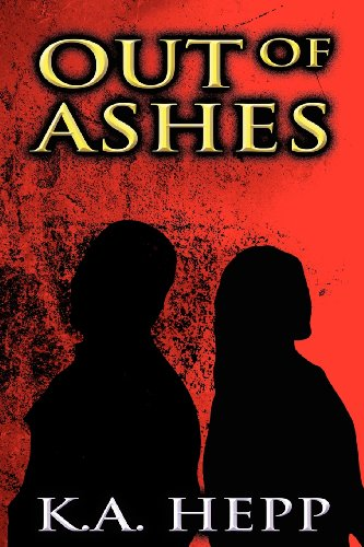 Out of Ashes: K. A. Hepp
