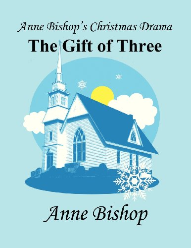 9781462682768: Anne Bishop's Christmas Drama: The Gift of Three