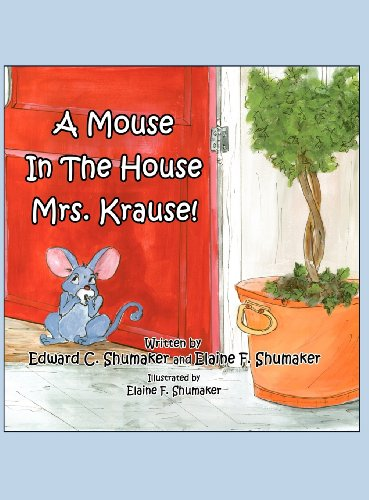 9781462685288: A Mouse in the House Mrs. Krause!