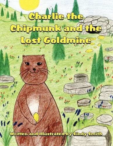 9781462685905: Charlie the Chipmunk and the Lost Goldmine