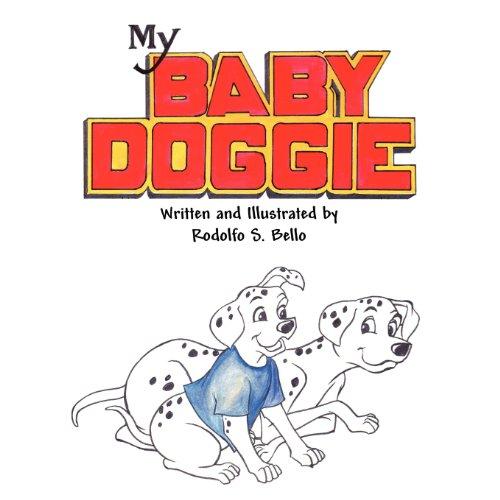 My Baby Doggie: Rodolfo S. Bello