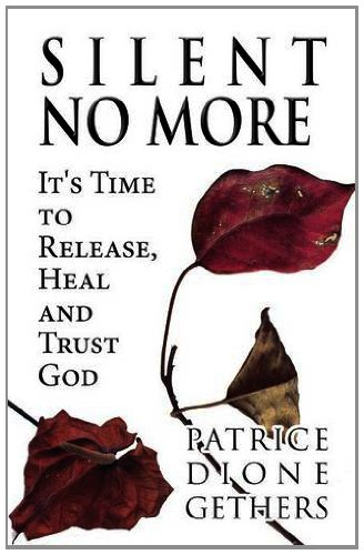 9781462690503: Silent No More: It's Time to Release, Heal and Trust God
