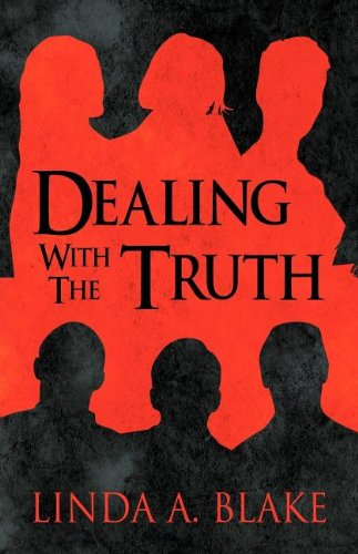 Dealing with the Truth: Linda A. Blake