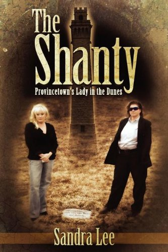 9781462690855: The Shanty: Provincetown's Lady in the Dunes